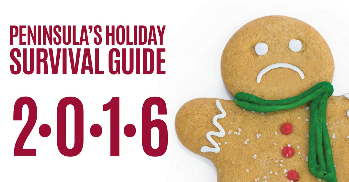 Peninsula's 2016 Holiday Survival Guide