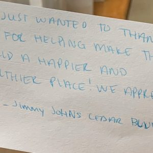 Jimmy John's franchisee, Mike Mayes, and his team delivered 600 sandwiches to Fort Sanders Regional, and they included a handwritten note in each box. Thank you for your very thoughtful support.